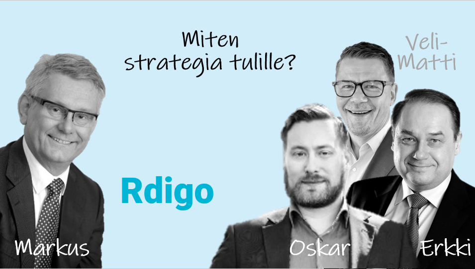 Strategia tulille. Rdigo. Strategiaprosessi.
